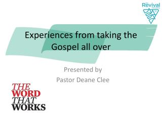 Experiences from taking the Gospel all over