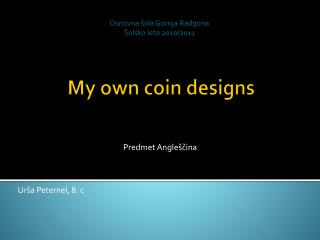 My own coin designs