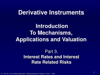Part 3. Interest Rates and Interest  Rate Related Risks