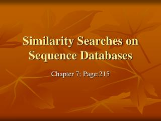 Similarity Searches on Sequence Databases