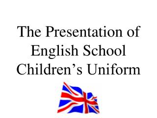 The Presentation of English School Children's Uniform