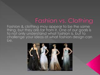 Fashion vs. Clothing