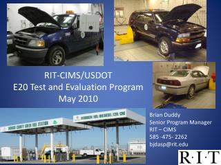 RIT-CIMS/USDOT E20 Test and Evaluation Program  May 2010