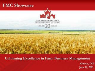 Cultivating Excellence in Farm Business Management Ottawa, ON June 12, 2013