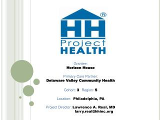 Grantee:   Horizon House Primary Care Partner:   Delaware Valley Community Health