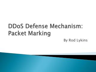 DDoS Defense Mechanism: Packet Marking