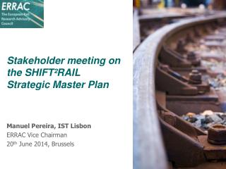 Stakeholder  meeting on  the SHIFT²RAIL Strategic  Master Plan