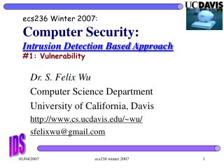 ecs236 Winter 2007: Computer Security: Intrusion Detection Based Approach #1: Vulnerability