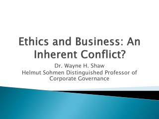 Ethics and Business: An Inherent Conflict?