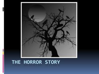 The Horror Story