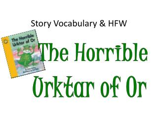 Story Vocabulary & HFW