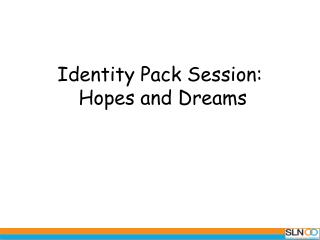 Identity Pack Session:  Hopes and Dreams