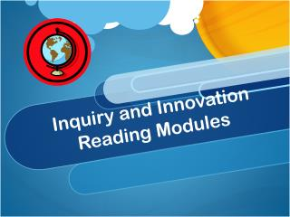 Inquiry and Innovation Reading Modules