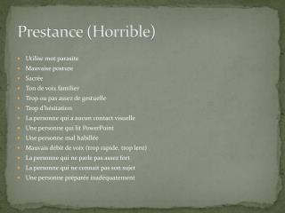 Prestance (Horrible)
