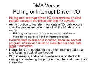 DMA Versus  Polling or Interrupt Driven I/O