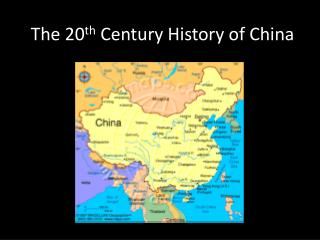 The 20 th  Century History of China