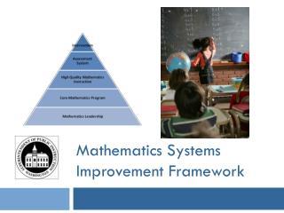 Mathematics Systems Improvement Framework