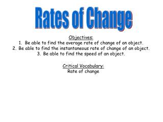 Objectives: Be able to find the average rate of change of an object.