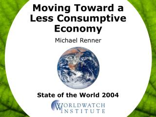Moving Toward a Less Consumptive Economy