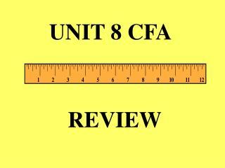 UNIT 8 CFA