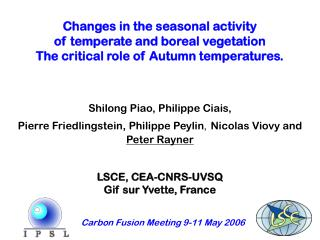 Changes in the seasonal activity  of temperate and boreal vegetation The critical role of Autumn temperatures. Shilong P