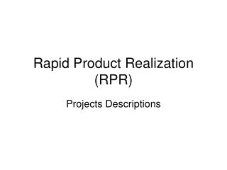 Rapid Product Realization (RPR)