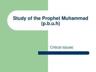 Study of the Prophet Muhammad (p.b.u.h)