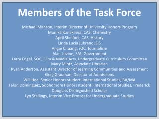 Members of the Task Force Michael Manson, Interim Director of University Honors Program