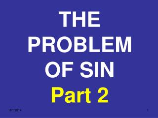 THE PROBLEM  OF SIN  Part 2