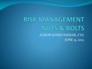 RISK MANAGEMENT  NUTS & BOLTS