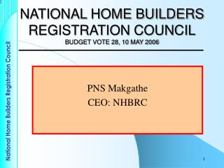 NATIONAL HOME BUILDERS REGISTRATION COUNCIL BUDGET VOTE 28, 10 MAY 2006