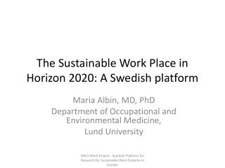 The  Sustainable Work  Place in  Horizon  2020: A Swedish  platform