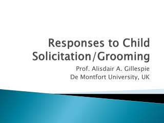 Responses to Child Solicitation/Grooming