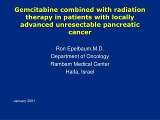 Gemcitabine combined with radiation therapy in patients with locally advanced unresectable pancreatic cancer