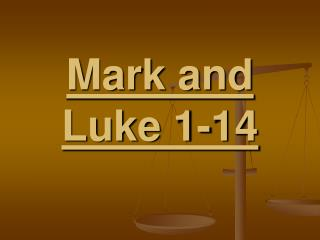 Mark and Luke 1-14