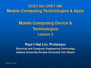 ECET 581/CPET 499 Mobile Computing Technologies & Apps