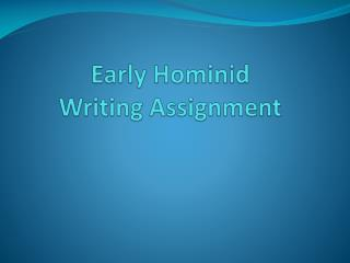 Early Hominid  Writing Assignment