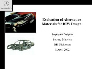 Evaluation of Alternative Materials for BIW Design