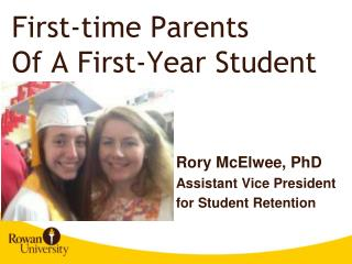 First-time Parents  Of A First-Year Student