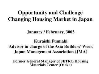 Opportunity and Challenge Changing Housing Market in Japan