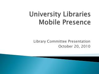 University Libraries Mobile Presence