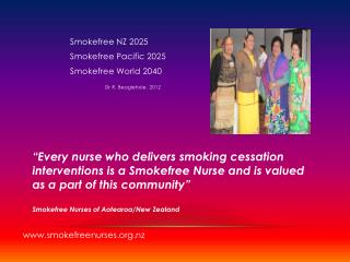 Smokefree  NZ  2025 Smokefree Pacific 2025 Smokefree  World  2040 Dr R.  Beaglehole , 2012