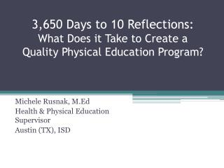 Michele Rusnak,  M.Ed Health & Physical Education Supervisor Austin (TX), ISD