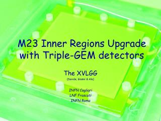 M23 Inner Regions Upgrade  with Triple-GEM detectors