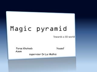 Magic pyramid   Towards a 3D world
