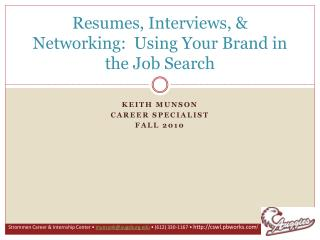 Resumes, Interviews, & Networking:  Using Your Brand in the Job Search