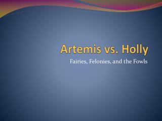 Artemis vs. Holly
