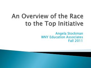 An Overview of the Race to the Top Initiative