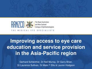 Improving access to eye care education and service  provision  in the Asia-Pacific  region