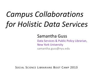 Campus Collaborations  for Holistic Data  Services